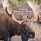 in Maine Woods and Waters 9781448959006 by George J Lambert Paperback