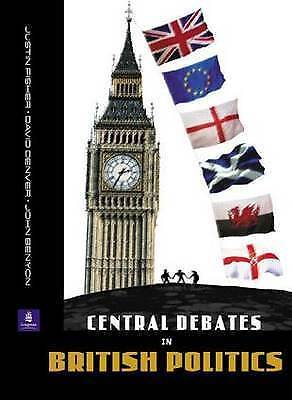Central Debates in British Politics, Benyon, John & Denver, David & Fisher, Just