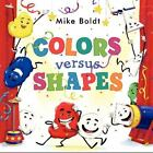 Colors Versus Shapes by Mike Boldt (2014, Hardcover)