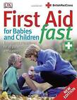 First Aid for Babies and Children Fast by Vivien J Armstrong (Paperback, 2006)