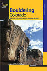 Bouldering Colorado: More Than 1,000 Premier Boulders Throughout the State by Bob Horan (Paperback, 2009)