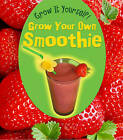 Grow Your Own Smoothie by John Malam (Hardback, 2011)