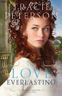 Love Everlasting by Tracie Peterson (Paperback, 2015)