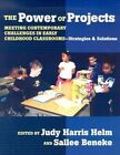 The Power of Projects: Meeting Contemporary Challenges in Early Childhood Classrooms, Strategies and Solutions by Teachers' College Press (Paperback, 2003)
