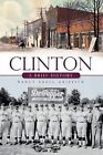 Clinton: A Brief History by Nancy Snell Griffith (Paperback / softback, 2010)