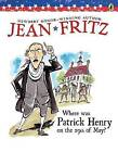 Where Was Patrick Henry on the 29th of May? by Jean Fritz (Paperback / softback, 1997)