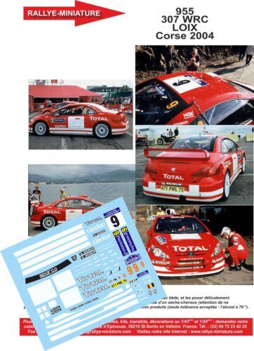DECALS 1//43 REF 0955 PEUGEOT 307 WRC LOIX TOUR DE CORSE 2004 RALLYE RALLY