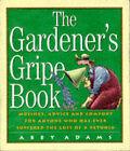 The Gardener's Gripe Book by Abby Adams (Paperback, 1996)