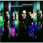The Watson Twins - Talking To You Talking To Me (2010)