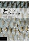 Quantity Implicatures by Bart Geurts (Paperback, 2014)