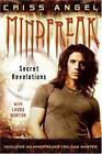 Mindfreak : Secret Revelations by Criss Angel (2007, Hardcover)