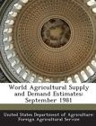 World Agricultural Supply and Demand Estimates: September 1981 by Bibliogov (Paperback / softback, 2013)