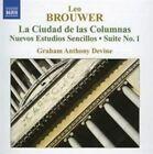 Brouwer: La Ciudad de las Columnas; Nuevos Estudios Sencillos; Suite No. 1 (CD, Nov-2007, Naxos (Distributor))