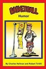 Basketball Humor by Charles S Hellman (Paperback / softback, 2013)