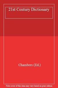 Chambers 21st Century Dictionary,Chambers (Ed.)