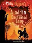 Aladdin and the Enchanted Lamp von Phillip George Bernard Pullman (2013, Taschenbuch)