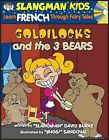 Goldilocks and the 3 Bears: Level 2: Learn French Through Fairy Tales by David Burke (Mixed media product, 2006)
