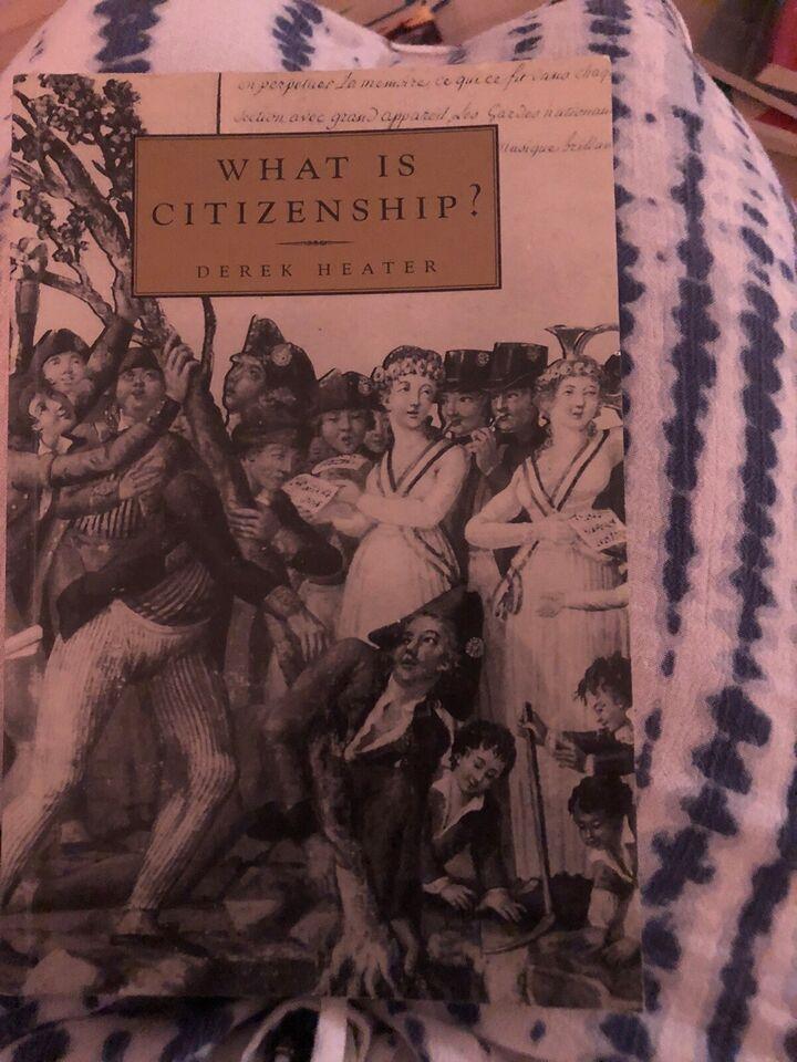 What is Citizenship, Derek Heater, emne: historie og