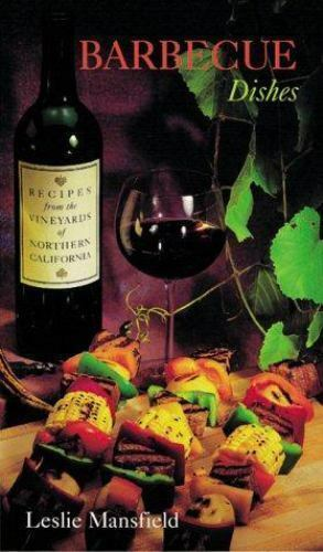 Recipes from the Vineyards of Northern California: Barbecue Dishes