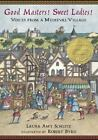 Where's Waldo?: Good Masters! Sweet Ladies! : Voices from a Medieval Village by Laura Amy Schlitz (2007, Hardcover)