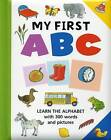 My First ABC: Learn the Alphabet with 300 Words and Pictures by Anness Publishing (Paperback, 2016)