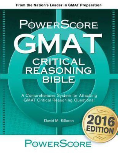 The Powerscore Gmat Critical Reasoning Bible By David M Killoran 2005 Trade Paperback For Sale Online Ebay