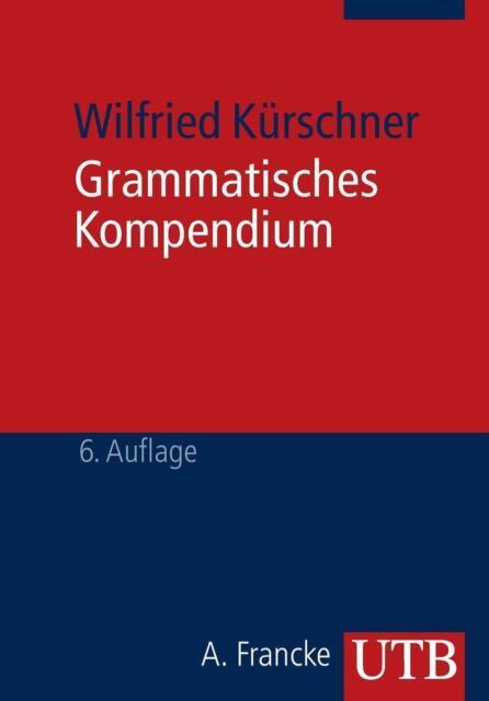 Grammatisches Kompendium von Wilfried Kürschner (2008, Taschenbuch)