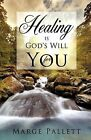 Healing Is God's Will for You by Marge Pallett (Paperback / softback, 2012)