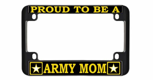 PROUD TO BE A ARMY MOM Quality Metal MOTORCYCLE License Plate Frame