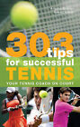 303 Tips for Successful Tennis: Your Tennis Coach on Court by Angela Buxton, Nenad Simic (Paperback, 2010)