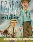 Francis and Eddie: The True Story of America's Underdogs by Brad Herzog (Hardback, 2013)