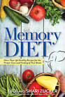 The Memory Diet: More Than 150 Healthy Recipes for the Proper Care and Feeding of Your Brain by Judi Zucker, Shari Zucker (Paperback, 2016)