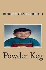 Powder Keg by Robert Oesterreich (2014, Paperback)