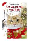 Ein Geschenk von Bob von James Bowen (2014, Taschenbuch)