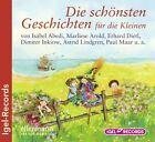 Abedi, I: Die schönsten Geschichten für die Kleinen/CD von Dimiter Inkiow, Erhard Dietl, Isabel Abedi und Marliese Arold (2013)