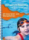 Schwimm-Training - mehr als nur Bahnen ziehen von Christian Reinschmidt (2008, Kunststoffeinband)