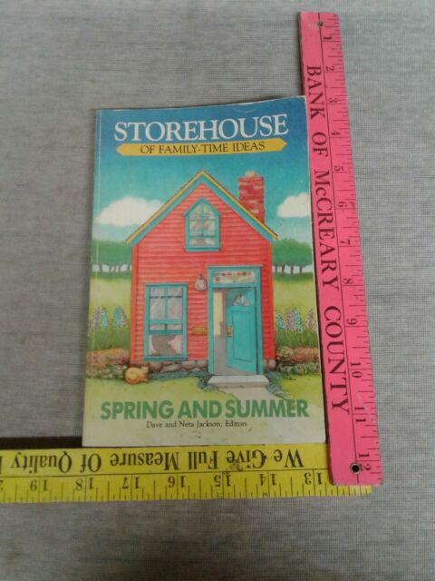 Storehouse of Family-Time Ideas : Spring and Summer by Dave Jackson