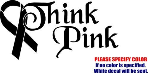 "Think Pink Breast Cancer Ribbon Decal Sticker Vinyl Car Window Bumper Truck 7/"""