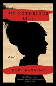 My-Notorious-Life-A-Novel-by-Kate-Manning-2013-Hardcover