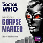 Doctor Who: Corpse Marker: A 4th Doctor Novel by Chris Boucher (CD-Audio, 2015)