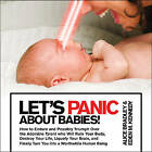 Let's Panic About Babies! by Eden M. Kennedy, Alice Bradley (Paperback, 2011)