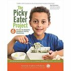 The Picky Eater Project: 6 Weeks to Happier, Healthier, Family Mealtimes by Natalie Digate Muth, Sally Sampson (Paperback, 2017)