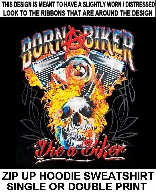 BORN BIKER DIE BIKER SKULL MOTORCYCLE RIDER V-TWIN ENGINE ZIP HOODIE SWEATSHIRT