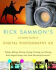 Digital Photography 2. 0 : Taking, Making, Editing, Storing, Printing, and Sharing Better Digital Images Featuring Adobe Photoshop Elements by Rick Sammon (2007, Paperback, Guide (Instructor's))