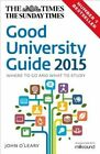 The Times Good University Guide: Where to go and what to study: 2015 by John O'Leary (Paperback, 2014)