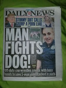 NEW YORK DAILY NEWS 5/1/18 Cop Wrestles Coyote Stormy Calls Trump ...
