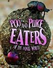 Poo and Puke Eaters of the Animal World by Jody Sullivan Rake (Paperback, 2016)