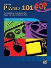 Alfred's Piano 101 Pop, Book 1: Popular Music from Movies, TV, Radio and Stage to Play for Fun! by Alfred Publishing Company (Paperback / softback, 2008)