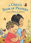 A Child's Book of Prayers by Michael Hague (Board book, 2010)