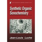 Synthetic Organic Sonochemistry by Jean-Louis Luche (Paperback, 2013)